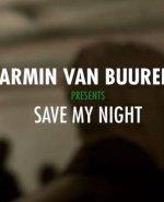 Armin van Buuren Save My Night, Armin van Buuren клип