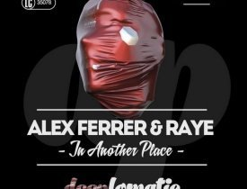 Новость - Alex Ferrer & Raye - In Another Place