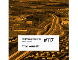 HIGHWAY RECORDS, Trockensaft, Highway Podcast