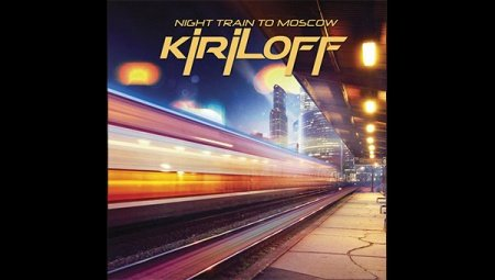 KIRILOFF - Night Train To Moscow