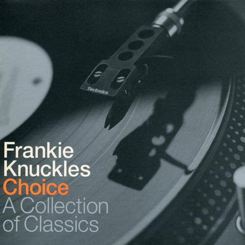 Frankie Knuckles – Choice: A Collection Of Classics (Azuli)